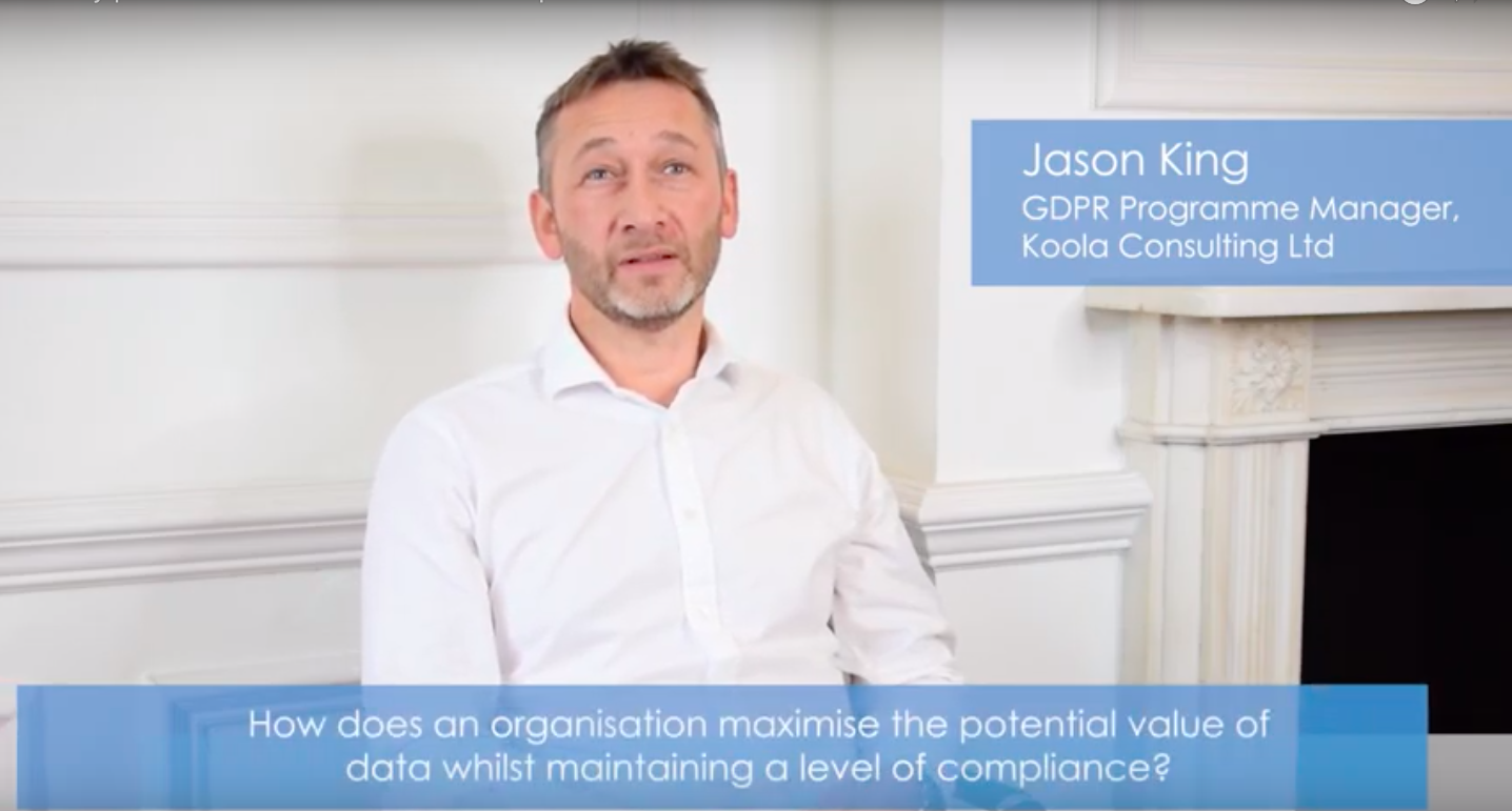 Jason King on Maximising the Value of Data whilst staying GDPR Compliant.