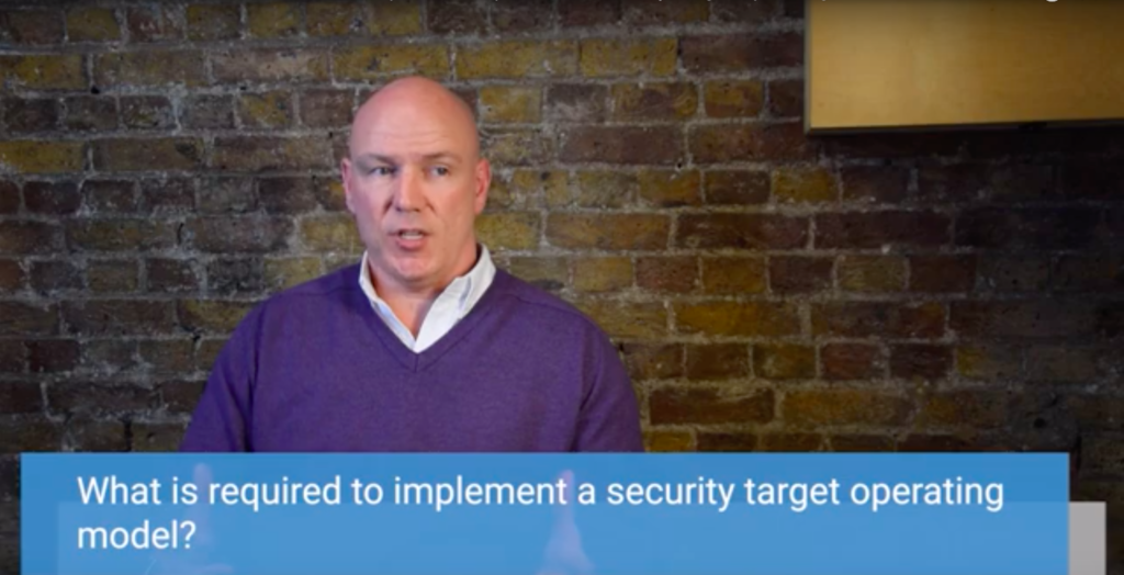 Shanne Edwards explores the requirements for an effective Security Target Operating Model.