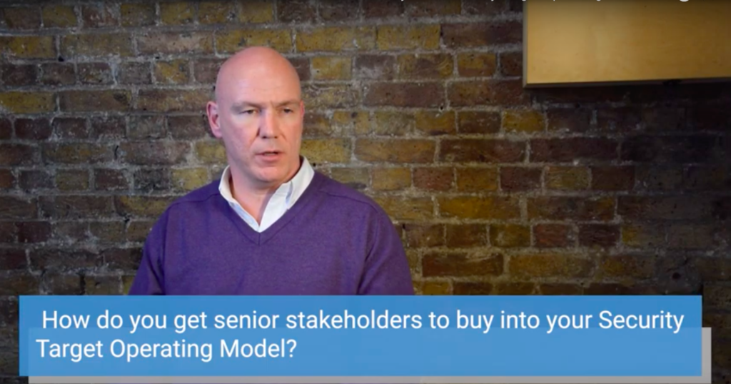 Shanne Edwards explains how to get Senior Stakeholders to buy into your Security Model.
