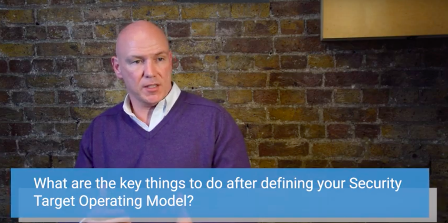 Shanne Edwards discusses the next steps after implementing a Security Target Operating Model.